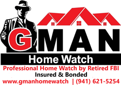 GMAN Home Watch by Retired FBI Insured & Bonded 941-621-5254